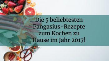 Die 5 beliebtesten Pangasius-Rezepte zum Kochen zu Hause im Jahr 2017!
